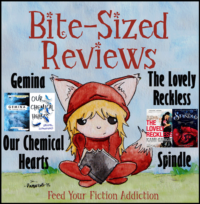 Bite-Sized Reviews: Gemina, Our Chemical Hearts, The Lovely Reckless, Spindle