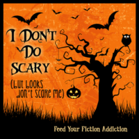I Don't Do Scary (But Books Don't Scare Me). Let's Discuss!