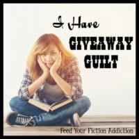 I Have Giveaway Guilt! Let's Discuss.
