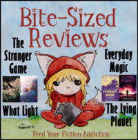 Bite-Size Reviews: The Stranger Game, What Light, Everyday Magic, The Lying Planet