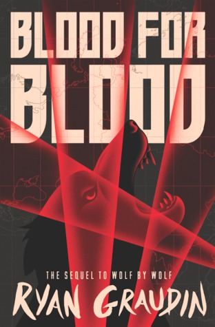 Blood for Blood by Ryan Graudin: Review (Plus Bonus Review of Iron to Iron)
