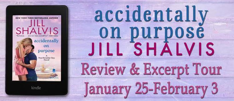 Accidentally on Purpose by Jill Shalvis - Review, Excerpt & Giveaway