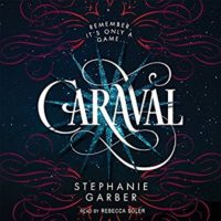 Caraval by Stephanie Garber: Audiobook Review