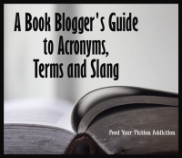 A Book Blogger's Guide to Acronyms, Terms and Slang