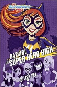 Batgirl at Super Hero High by Lisa Yee: Review