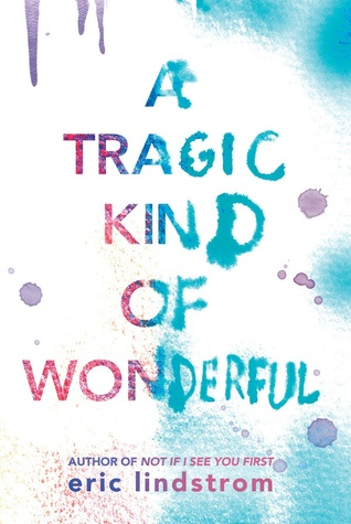 A Tragic Kind of Wonderful by Eric Lindstrom: Review
