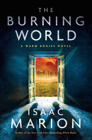 The Burning World by Isaac Marion: Review