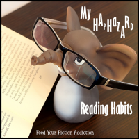 My Haphazard Reading Habits. Let's Discuss!