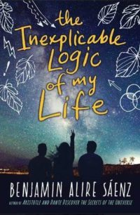 The Inexplicable Logic of My Life by Benjamin Alire Sáenz: Review