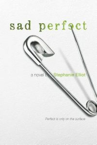 Sad Perfect by Stephanie Elliott: An Enlightening Book with Some Problematic Elements