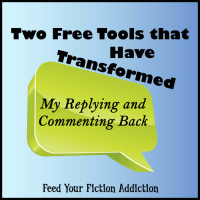 Two (Free) Tools that Have Transformed My Replying and Commenting Back