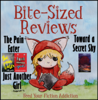Bite-Sized Reviews of The Pain Eater, Just Another Girl and Toward a Secret Sky