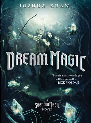 Dream Magic by Joshua Khan: Review & Khan's Top Ten Addictions