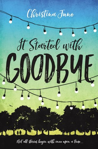 It Started With Goodbye by Christina June: Review, Giveaway, and June's Top Ten Addictions