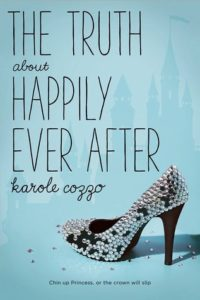 The Truth About Happily Ever After by Karole Cozzo: Review & Giveaway
