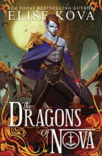 The Dragons of Nova (& The Alchemists of Loom) by Elise Kova: Review of the Most Fantastical of Fantasies & a Giveaway