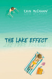 The Lake Effect by Erin McCahan: Review of a Perfect Summer Read!