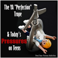 "The YA ""Perfection"" Trope & Today's Pressures on Teens: Let's Discuss."