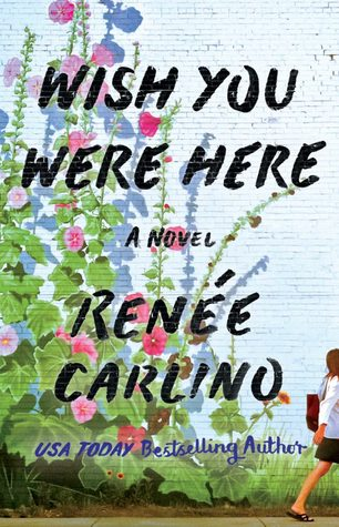 Wish You Were Here by Renee Carlino: An Emotional Journey