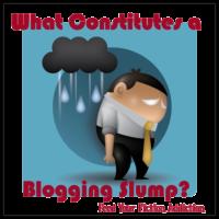 What Constitutes a Blogging Slump? Let Discuss.