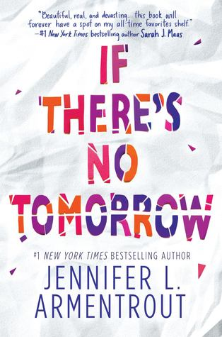 If There's No Tomorrow by Jennifer L. Armentrout: When One Mistake Changes Everything