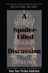 A Spoiler-Filled Discussion of One Dark Throne by Kendare Blake