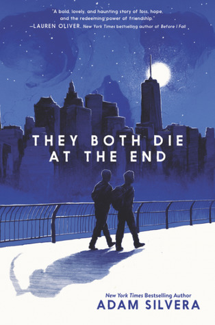 They Both Die at the End by Adam Silvera: What Would You Do With Your Very Last Day?