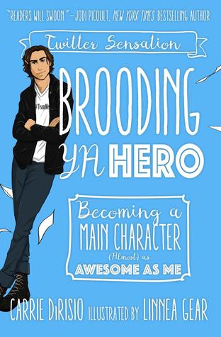 Brooding YA Hero by Carrie DiRisio: Review & Broody's Top Ten Addictions