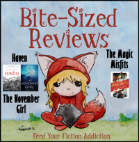Bite-Sized Reviews of The November Girl, Haven, and The Magic Misfits