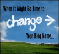 When It Might Be Time to Change Your Blog Name… Let's Discuss!