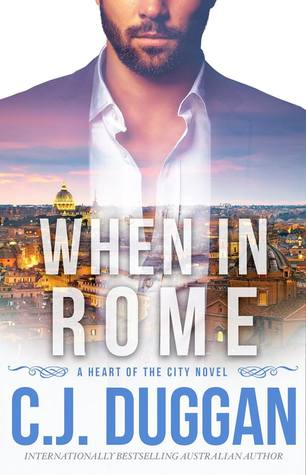 When in Rome by C.J. Duggan
