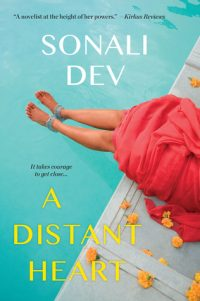A Distant Heart by Sonali Dev: Review & Giveaway