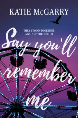 Say You'll Remember Me by Katie McGarry: Review & Giveaway