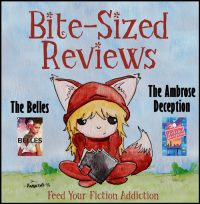 Bite-Sized Reviews of The Belles and The Ambrose Deception