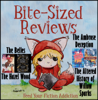Bite-Sized Reviews of The Belles, The Hazel Wood, The Ambrose Deception, The Altered History of Willow Sparks