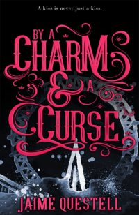 By a Charm and a Curse by Jaime Questell: Review, Giveaway & Questell's Top Ten Addictions