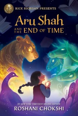 Aru Shah and the End of Time by Roshani Chokshi: This Book Is the Definition of Delightful!
