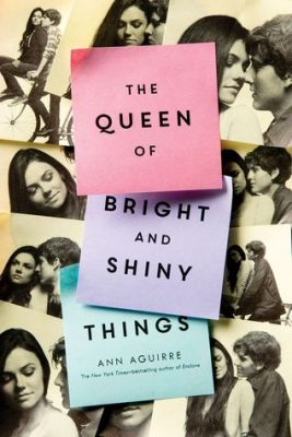 The Queen of Bright and Shiny Things by Ann Aguirre: A Dual Review with Danielle Hammelef
