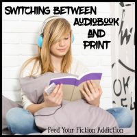 My First Time Switching Between an Audiobook and a Print Book. Let's Discuss!