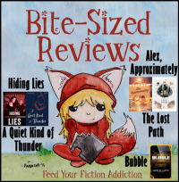 Bite-Sized Reviews of Hiding Lies, A Quiet Kind of Thunder, Alex Approximately, The Lost Path & Bubble