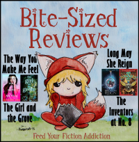 Bite-Sized Reviews of The Way You Make Me Feel, The Girl and the Grove, Long May She Reign, and The Inventors at No. 8