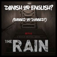 The Rain on Netflix: Danish or English? (Subbed or Dubbed?) Let's Discuss.