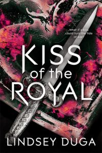 Kiss of the Royal by Lindsey Duga – Giveaway & Duga's Top Ten Addictions
