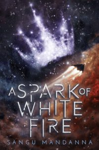 A Spark of White Fire by Sangu Mandanna: Review & Giveaway