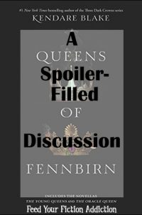 A Spoiler-Filled Discussion of The Young Queens and The Oracle Queen (AKA Queens of Fennbirn)