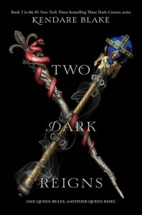 Two Dark Reigns by Kendare Blake: Release Day Review & Giveaway!