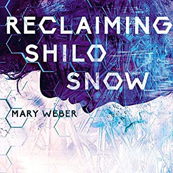Reclaiming Shilo Snow by Mary Weber