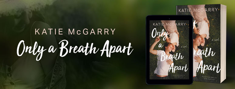 Only a Breath Apart by Katie McGarry: Review & $50 Giveaway