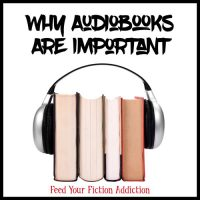 Why Audiobooks Are Important. Let's Discuss!