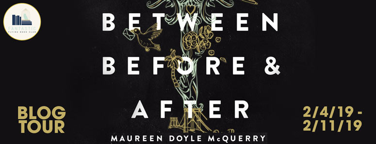 Between Before and After by Maureen Doyle McQuerry: Review, Giveaway & McQuerry's Top Ten Addictions